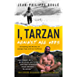 I, Tarzan: Against All Odds — An Inspiring Real-Life Story of Courage, Hope, and True Resilience (Live Your Adventure…