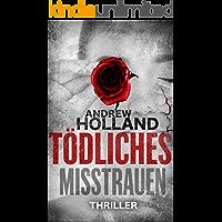 Tödliches Misstrauen: Thriller (Howard Caspar Reihe 7) (German Edition)