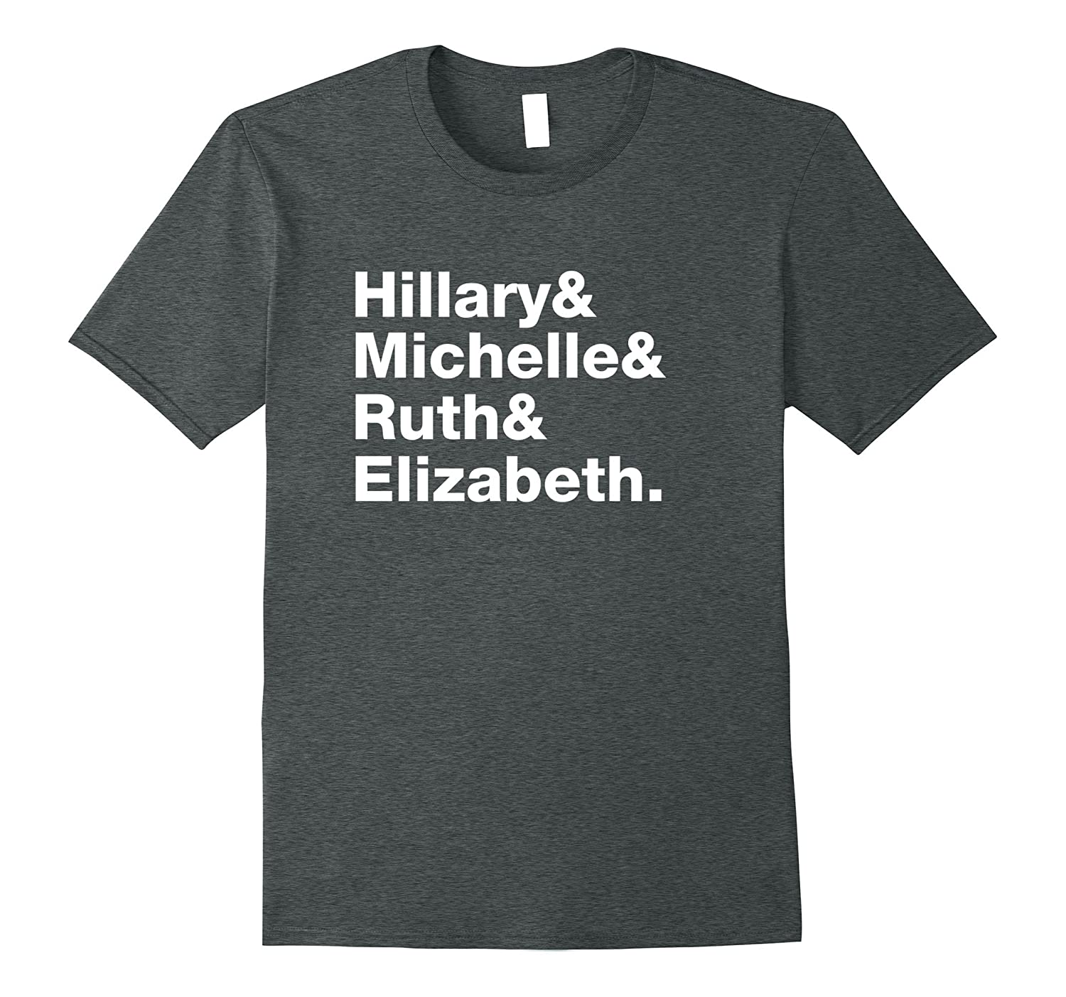 Hillary Clinton Michelle Obama RBG Elizabeth Warren T-Shirt