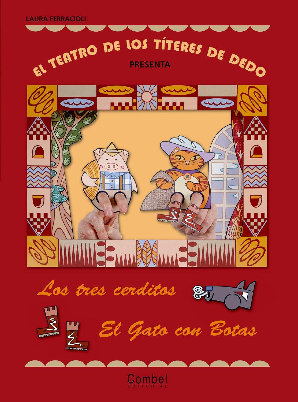 El teatro de los títeres de dedo presenta... Los tres cerditos / El gato con botas Tapa blanda – 15 mar 2011 Laura Ferracioli Combel Editorial 8498255597 Cats