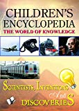 Children's Encyclopedia - Scientists, Inventions And Discoveries: The World of Knowledge
