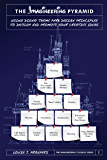 The Imagineering Pyramid: Using Disney Theme Park Design Principles to Develop and Promote Your Creative Ideas