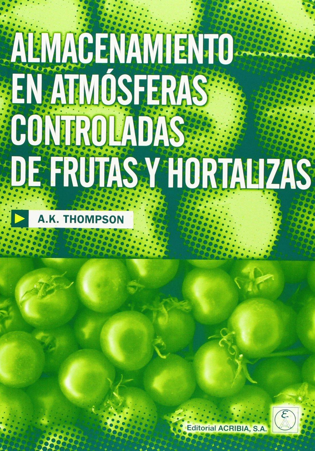 Almacenamiento En Atmosferas Controladas de Frutas y Hortalizas (Spanish Edition) (Spanish) Paperback – October, 2003