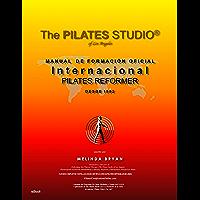 Pilates Reformer (edición en español) (Pilates Libro M A N U A L   D E   F O R M A C I Ó N O F I C I A L Internacional nº 2)