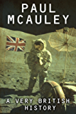 A Very British History: The Best Science Fiction Stories of Paul McAuley, 1985 – 2011