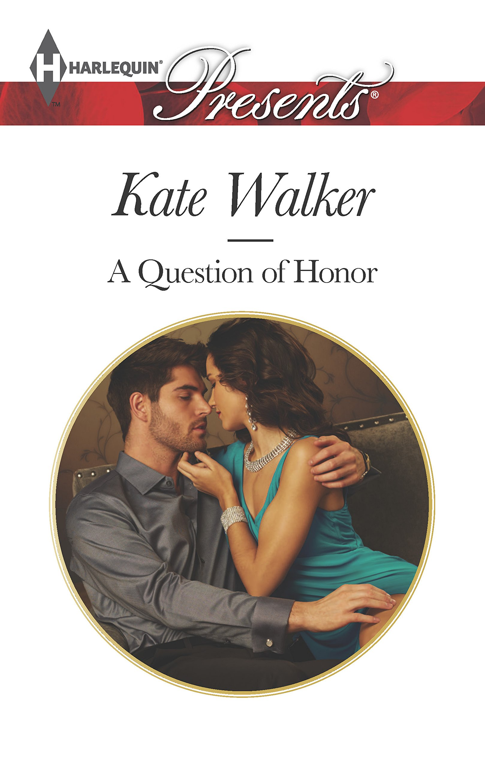 A Question of Honor (Harlequin Presents): Kate Walker: 9780373132539