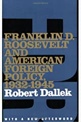 Franklin D. Roosevelt and American Foreign Policy, 1932-1945: With a New Afterword (Oxford Paperbacks) Kindle Edition