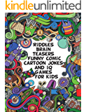 Riddles Brain Teasers Funny Comic Cartoon Jokes And iQ Games for Kids: Best children's puzzles, Mazes, find hidden items,  strong brain development preschool easy and hard activities with answers