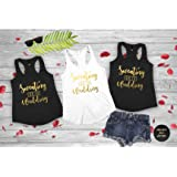 Sweating For The Wedding Tank Top Women's Gym Workout Fitness Funny Bride To Be Engagement Gift Bridesmaid Getting…