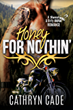 HONEY FOR NOTHIN': Sweet & Dirty BBW Romance #2