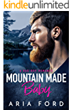 Mountain Made Baby: A Bad Boy Romance