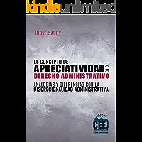EL CONCEPTO DE APRECIATIVIDAD EN EL DERECHO ADMINISTRATIVO: ANALOGÍAS Y DIFERENCIAS CON LA DISCRECIONALIDAD ADMINISTRATIVA