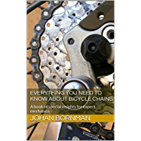 Everything you need to know about Bicycle Chains: A book of special insights for expert mechanics (English Edition)