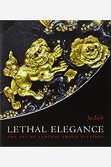 Lethal Elegance - the Art of Samurai Sword Fittings Paperback