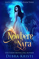 Nowhere Nara (Gifted Girls Series Book 3) Kindle Edition