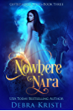 Nowhere Nara (Gifted Girls Series Book 3)