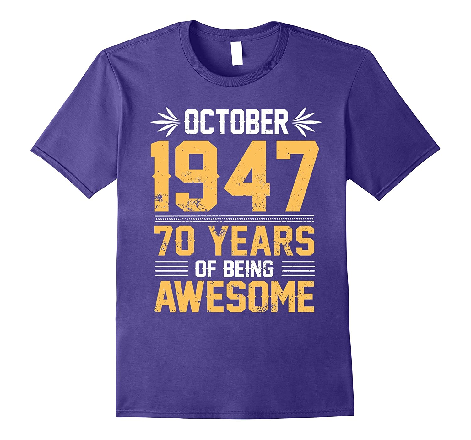 Legends Born In October 1947 70 Years Old Of Being Awesome-TJ