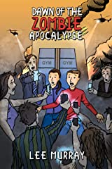 Dawn of the Zombie Apocalypse Kindle Edition