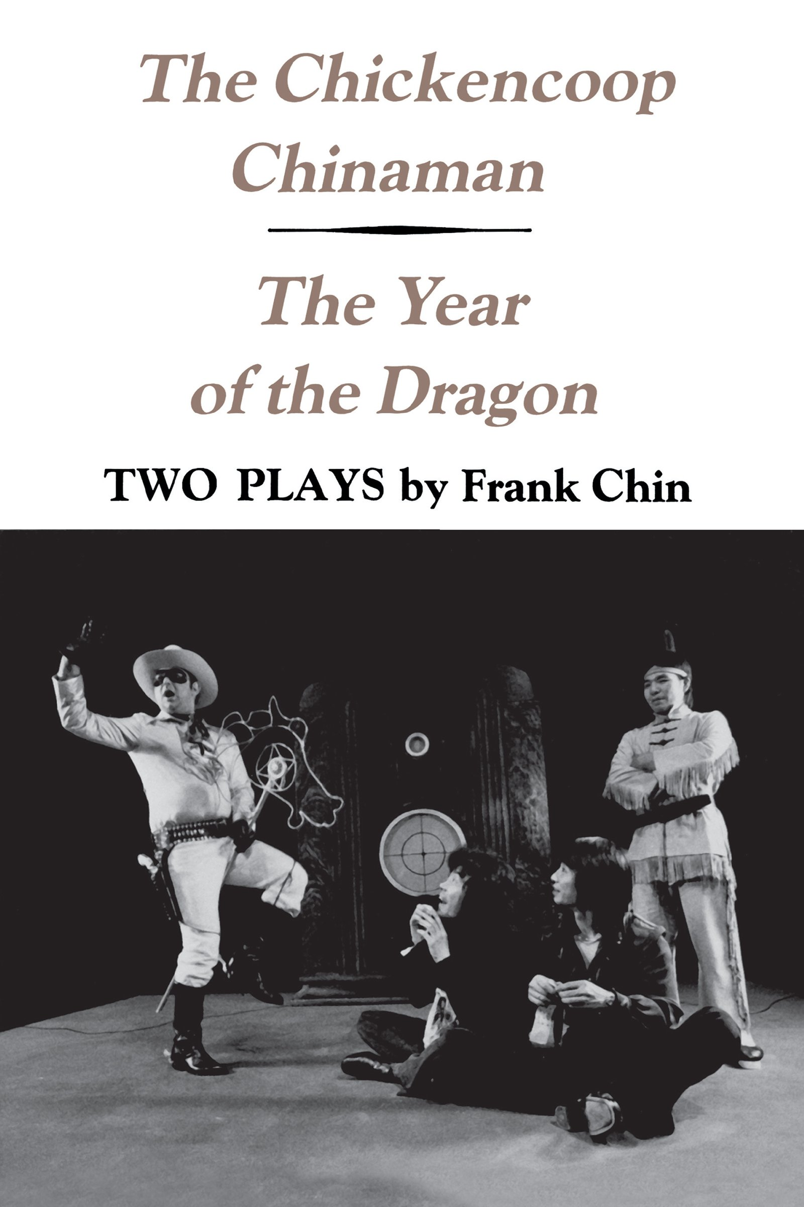The Chickencoop Chinaman/The Year of the Dragon: Two Plays