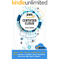 AWS Certified Cloud Practitioner: Amazon Web Services Certification Study Guide: Become a Certified Cloud Practitioner…