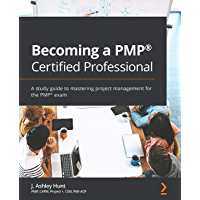 Becoming a PMP® Certified Professional: A study guide to mastering project management for the PMP® exam