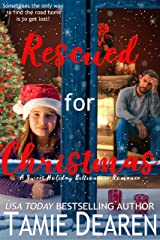 Rescued for Christmas: A Sweet Holiday Billionaire Romance Kindle Edition