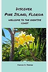 Discover Pine Island, Florida: Welcome to the Creative Coast Kindle Edition