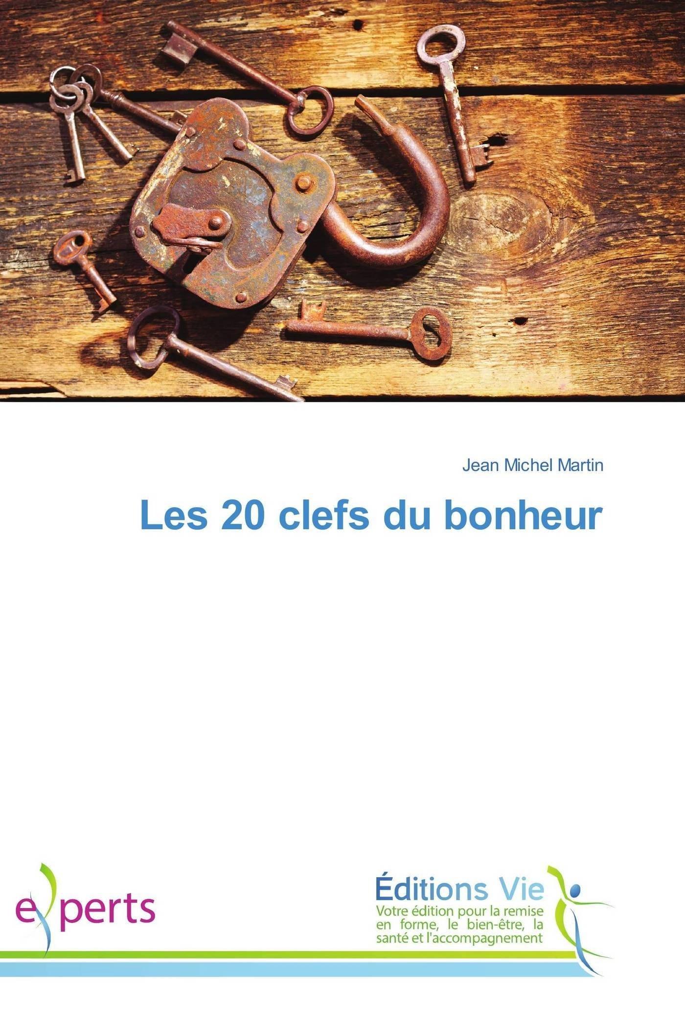 Read Online Les 20 clefs du bonheur (French Edition) pdf epub