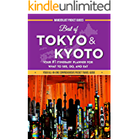 Japan Travel Guide - Best of Tokyo and Kyoto: Your #1 Itinerary Planner for What to See, Do, and Eat in Tokyo and Kyoto, Japan
