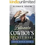 Billionaire Cowboy's Secret Baby: A Clean Western Romance (Creek Ranch Book 2)