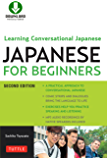 Japanese for Beginners: Learning Conversational Japanese - Second Edition (Includes Downloadable Audio)