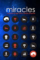 Miracles: A Physical Sign with a Divine Purpose Kindle Edition