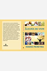 La Alegria de Vivir (Spanish Edition) Kindle Edition
