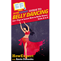 HowExpert Guide to Belly Dancing: 101+ Tips to Learn How to Belly Dance from A to Z book cover