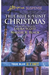 True Blue K-9 Unit Christmas Mass Market Paperback