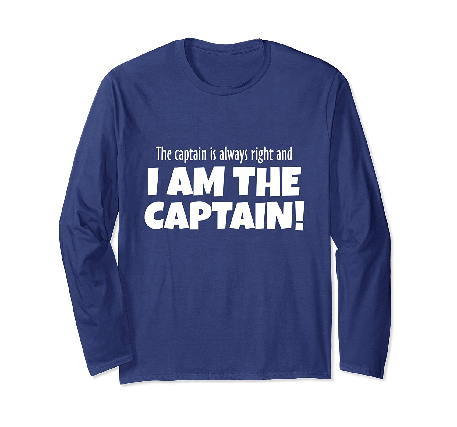 The Captain Is Always Right - Sail Shirts for Captains-TH