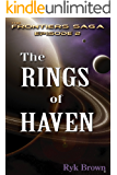 """Ep.#2 - """"The Rings of Haven"""" (The Frontiers Saga)"""
