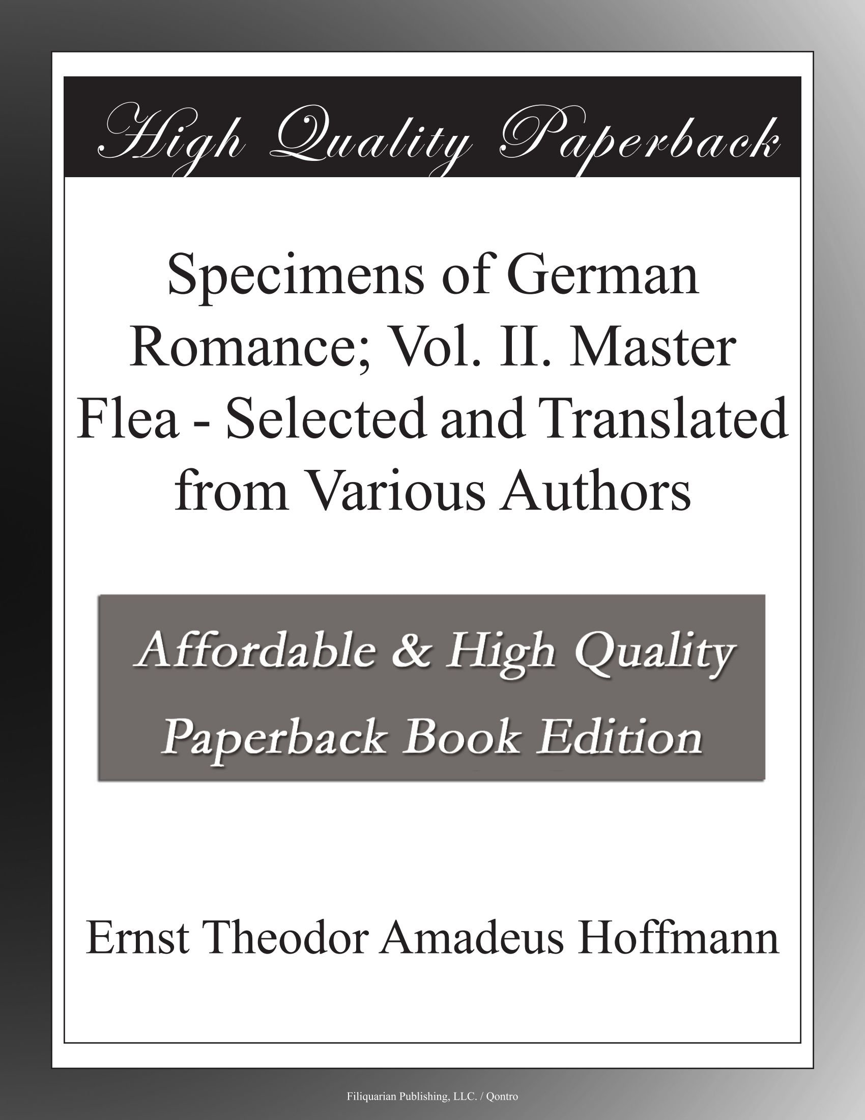 Read Online Specimens of German Romance; Vol. II. Master Flea - Selected and Translated from Various Authors pdf epub