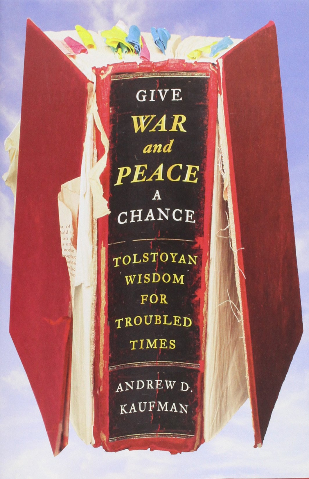 war and peace oxford world s classics co uk leo tolstoy give war and peace a chance tolstoyan wisdom for troubled times