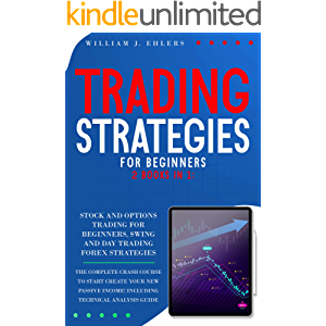 TRADING STRATEGIES FOR BEGINNERS: 2 books in 1: The Complete crash course to Start creating New Passive Income in Stock…
