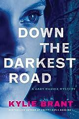 Down the Darkest Road (Cady Maddix Mystery Book 2) Kindle Edition