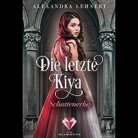 Die letzte Kiya 1: Schattenerbe: (Fantasy-Liebesgeschichte)