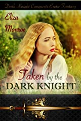 Taken by the Dark Knight (Dark Knight Conquests Erotic Fantasy Book 2) Kindle Edition
