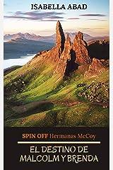 El destino de Malcolm y Brenda: RELATO Spin off de la Bilogía Hermanas McCoy. (Spanish Edition) Kindle Edition