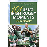 101 Great Irish Rugby Moments (English Edition)