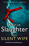 The Silent Wife: From the No. 1 Sunday Times bestselling author comes a gripping new crime thriller (Will Trent Series, Book 10) (English Edition)