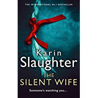 The Silent Wife: From the No. 1 Sunday Times bestselling author comes a gripping new crime thriller (The Will Trent Series, Book 10) (English Edition)