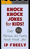 Jokes: Knock Knock Jokes for Kids! Over 225 Hilarious and Funny Knock Knock Jokes (Jokes, Jokes For Kids, Jokes And Riddles, Yo Mama Jokes, Funny Jokes, Knock Knock Jokes, Brain Teasers, Rhymes)
