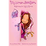 Lily Lemon Blossom Welcome to Lily's Room: (Kids Book, Picture Books, Ages 3-5, Preschool Books, Baby Books, Children's Bedti