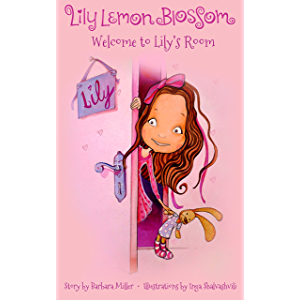 Lily Lemon Blossom Welcome to Lily's Room: (Kids Book, Picture Books, Ages 3-5, Preschool Books, Baby Books, Children's…